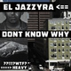 El Jazzyra - Dont Know Why