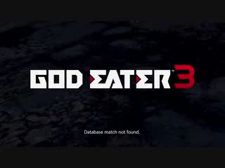 God eater 3 ps4_pc take back our world (trailer english)