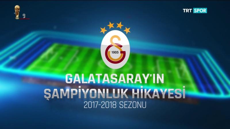 Galatasaray'in Sampiyonluk Hikayesi 2017 2018 Sezonu TRTSPOR HD