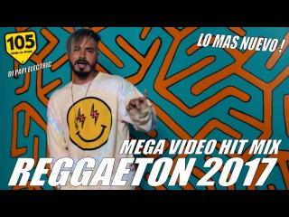 REGGAETON 2017 - MEGA VIDEO HIT MIX - LO MAS NUEVO! J BALVIN, WISIN, OZUNA, FARRUKO, BAD BUNNY