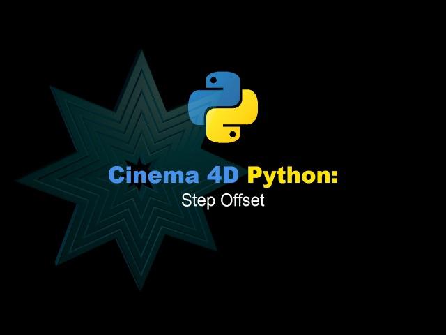 Cinema 4D Python Step Offset generator