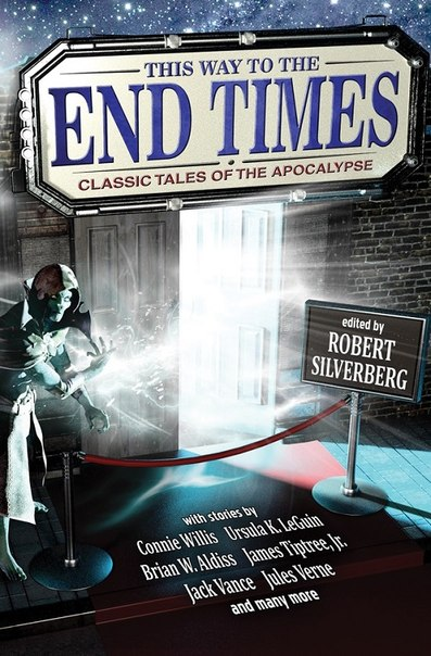 Robert Silverberg - This Way to the End Times