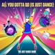 The Just Dance Band - All You Gotta Do (Is Just Dance)