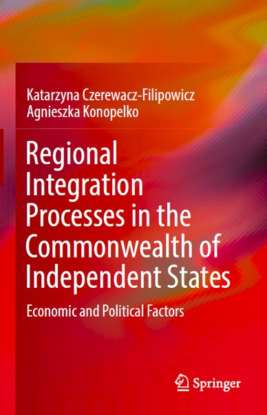Regional Integration Processes in the Commonwealth of Independent States Economic and Political Factors