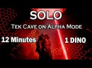 Solo tek cave on alpha mode 12 minutes 1 dino