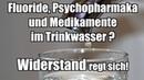 Fluoride Psychopharmaka und Medikamente im Trinkwasser Widerstand regt sich