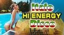 Energy Italo Disco Hits New Generation Best Disco Songs Megamix Eurodisco Golden Hits