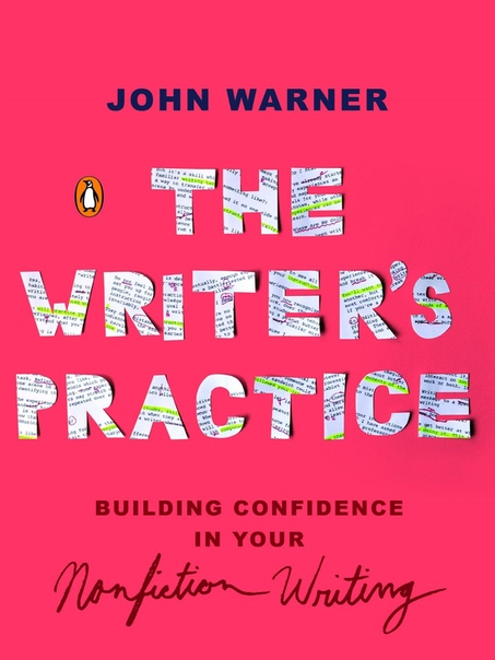The Writer's Practice Building Confidence in Your Nonfiction Writing