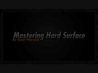 Mastering Hard Surface - Lesson 6