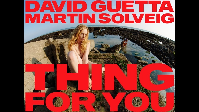David Guetta Martin Solveig - Thing For You (Music Video)
