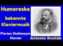Anton Dvořák Homoreske bekannte Klaviermusik Vol 2 Florian Stollmayer Klavier