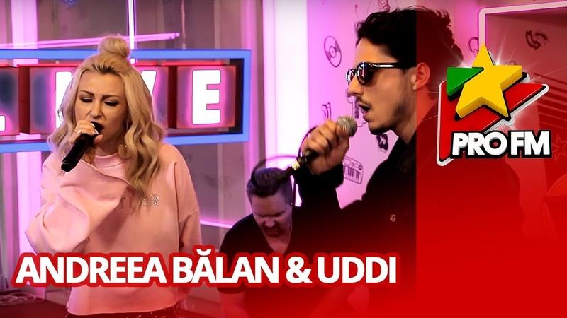 Andreea Balan feat Uddi Rece ProFM LIVE Session