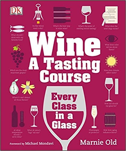Wine - A Tasting Course; Every Cl