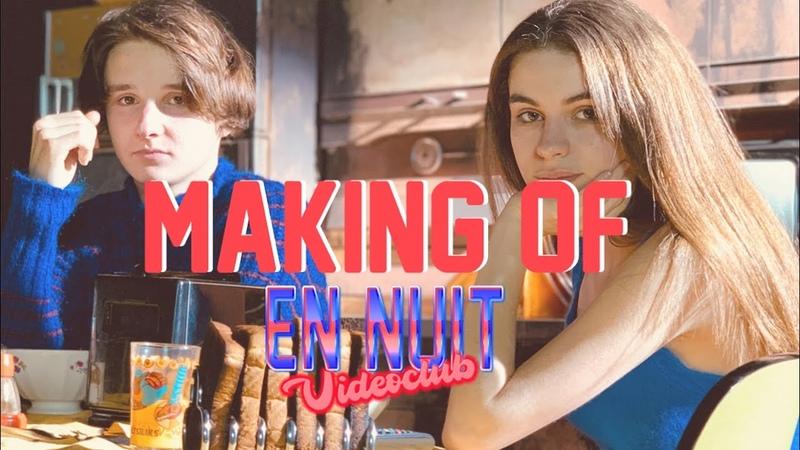 VIDEOCLUB - Making of En Nuit