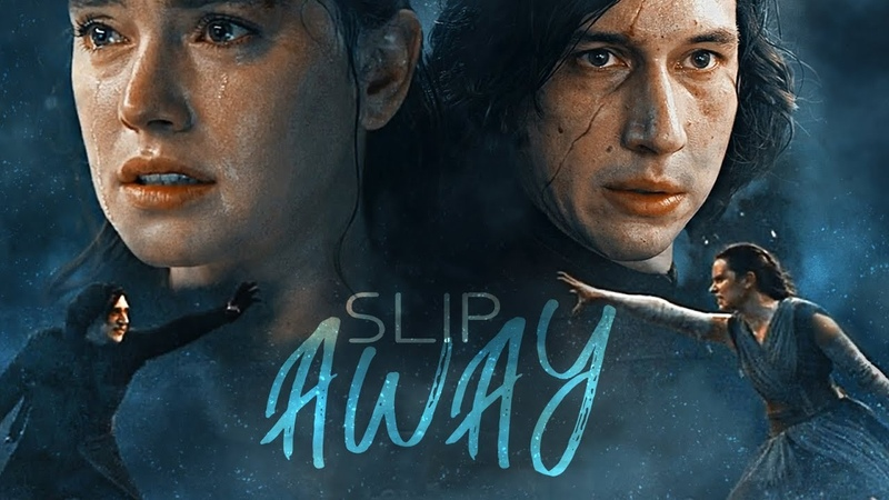 Kylo Rey || Slip Away [The Rise Of Skywalker] (71 OTP)