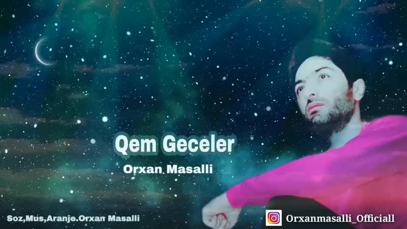 Orxan Masalli Qem Geceler 2019(2ci Version Remx)(720P_HD).mp4