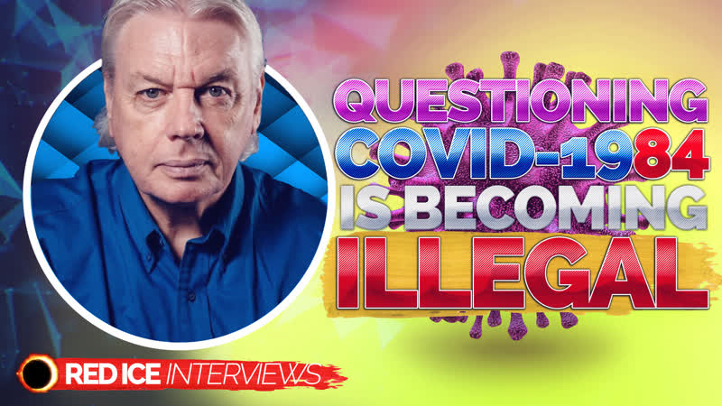 Questioning Covid 1984 Is Becoming Illegal Censorship Epidemic David Icke