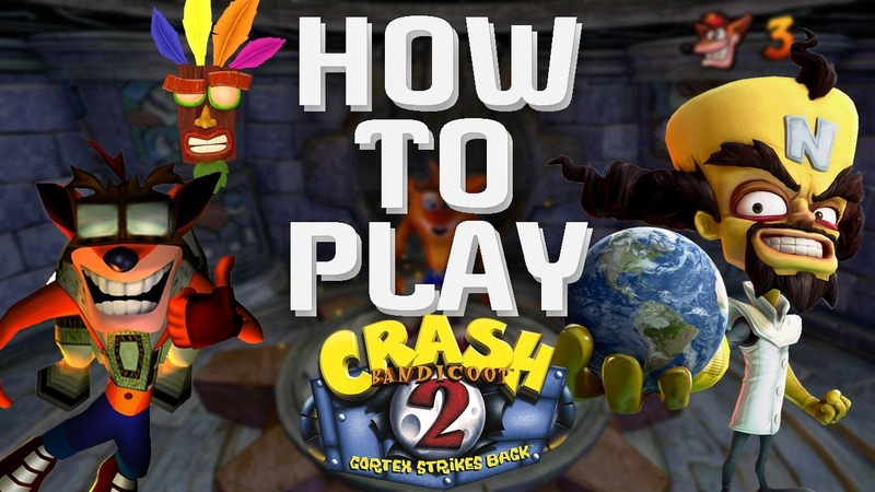 How to play Crash Bandicoot 2 Cortex Strikes Back