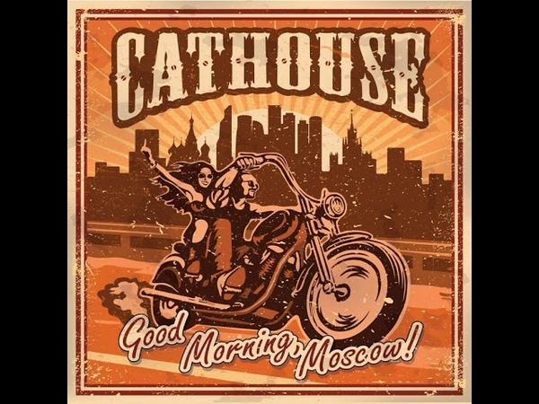 MetalRus.ru (Glam Metal). CATHOUSE — «Good Morning Moscow!» (2016) [Full Album]
