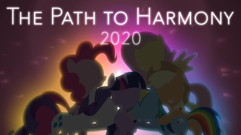 The Path to Harmony 2020 Happy 10th Birthday to MLP FiM