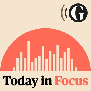 NEW: THE GUARDIAN - TODAY IN FOCUS