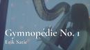 Satie - Gymnopédie No. 1 Amy Turk, Harp