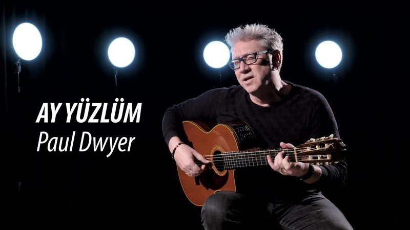 AY YÜZLÜM - Paul Dwyer Yorumuyla (Cover)