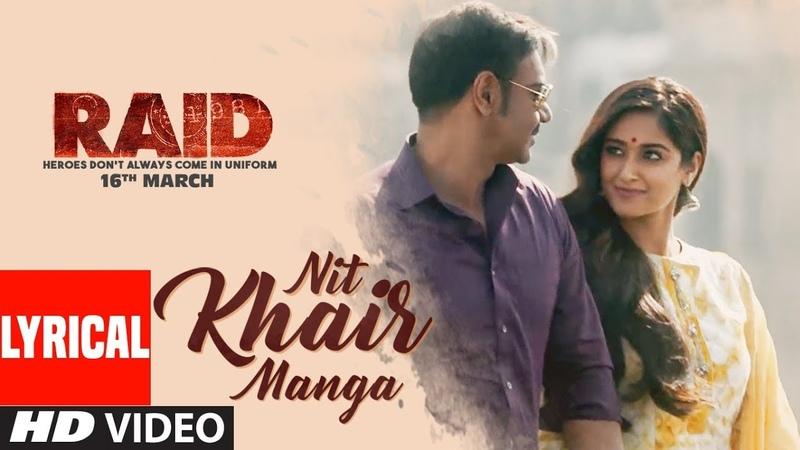 Nit Khair Manga Song (Lyrical)   RAID   Ajay Devgn   Ileana DCruz   Rahat Fateh Ali Khan