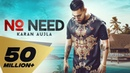No Need Full Video Karan Aujla Deep Jandu Rupan Bal Latest Punjabi song 2019