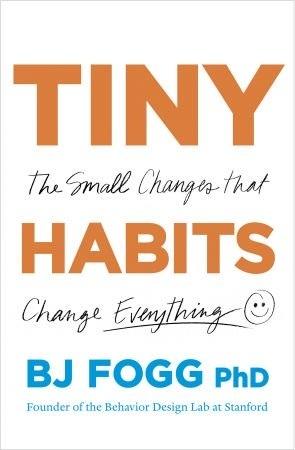 Tiny Habits  - BJ Fogg