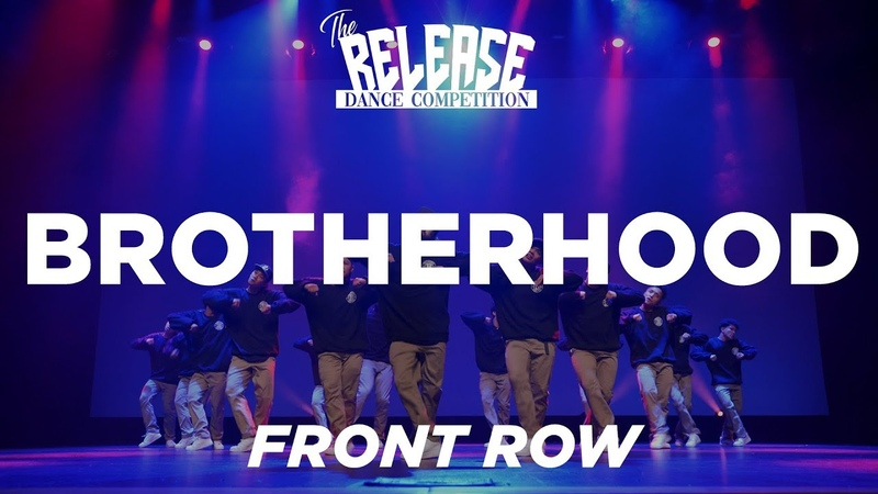 Brotherhood Showcase - The Release Dance Competition 2019