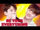 BE YOUR EVERYTHING ❤ KIM MINGYU x JEON WONWO(MEANIE PART 21)