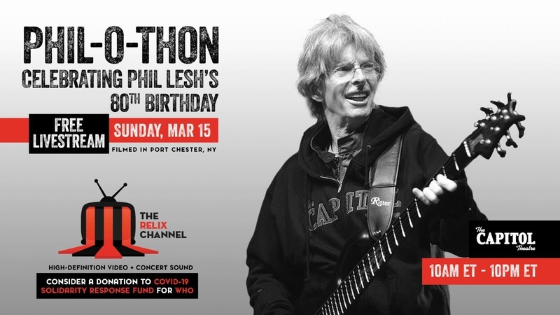 Phil o Thon Celebrating Phil Lesh's 80th Birthday 3 15 20 The Relix Channel
