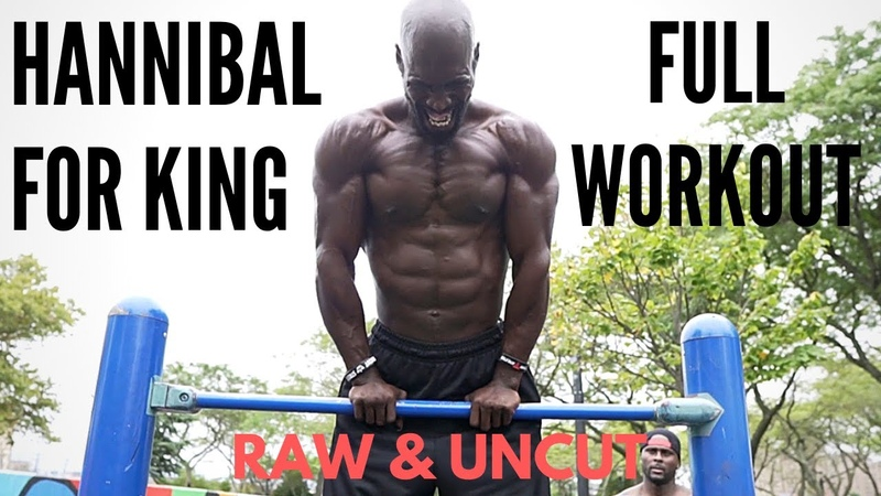 Hannibal For King Full Workout | RAW UNCUT