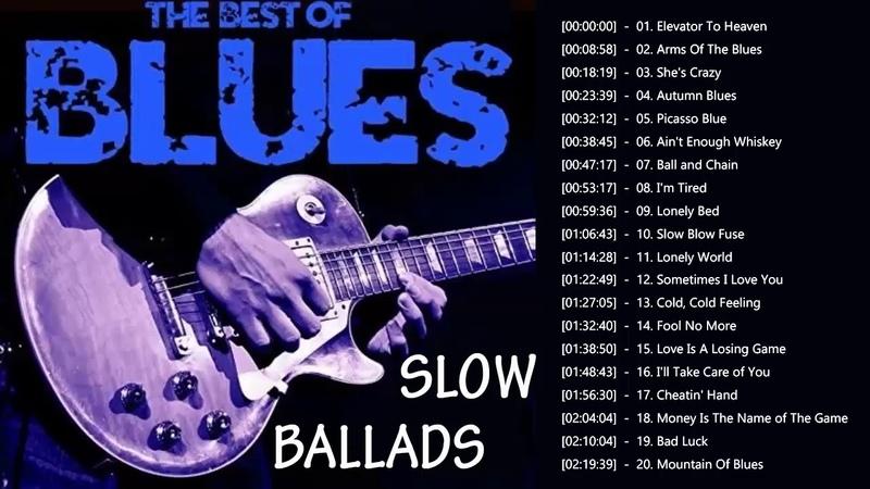 Slow Blues Blues Rock Ballads Playlist - Best Blues Music Of All Time