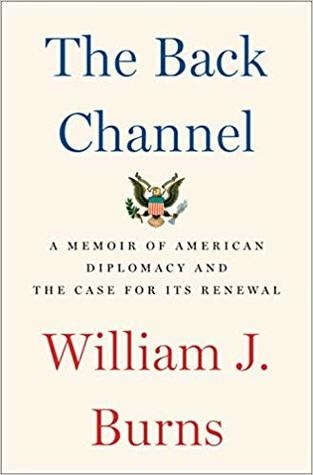 William J. Burns] The Back Channel  A Memoir of A