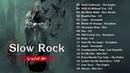 U2 Dire Straits Aerosmith Bon Jovi Eagles Scorpions LedZeppelin Slow Rock Songs Collection