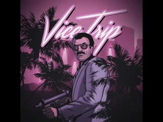 Vice trip