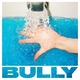 Bully - Prism