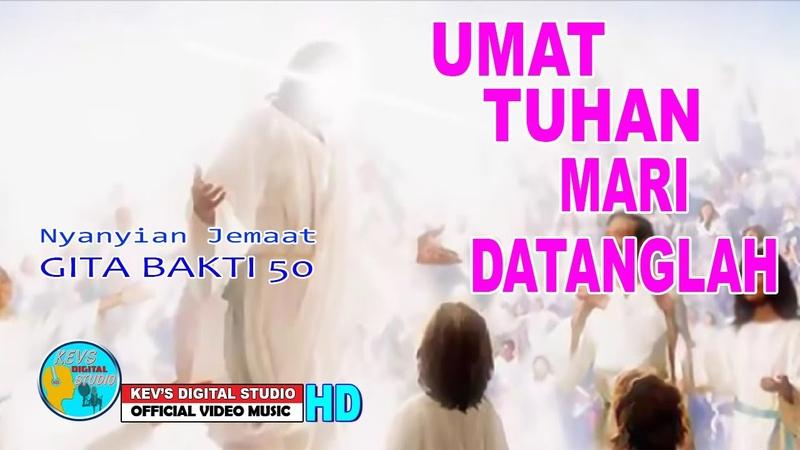 GITA BAKTI 20 UMAT TUHAN MARI DATANGLAH KEVS DIGITAL STUDIO OFFICIAL VIDEO MUSIC
