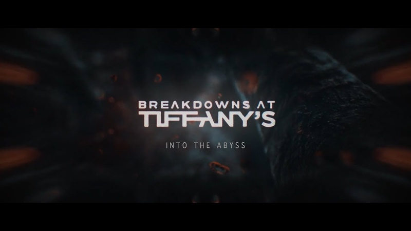 Breakdowns At Tiffany s Into The Abyss OFFICIAL LYRIC VIDEO