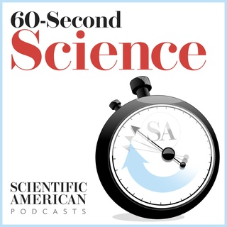 Podcast: 60-SECOND SCIENCE