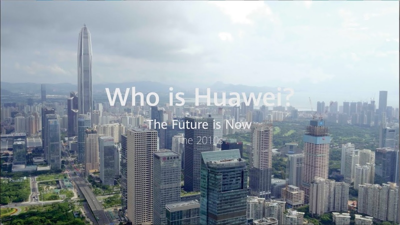 Huawei: Who Is Huawei? The Future Is Now
