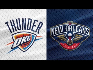 Oklahoma thunder vs new orleans pelicans