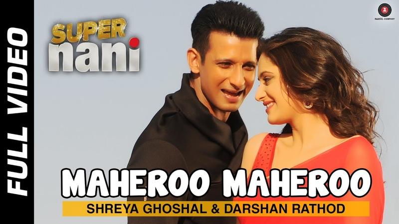 Maheroo Maheroo Super Nani Sharman Joshi Shweta Kumar Shreya Ghoshal Sanjeev Darshan