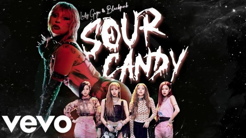 Lady Gaga, BLACKPINK - Sour Candy (M/V)
