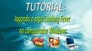 TUTORIAL - Jogando o jogo Cooking Fever no computador Windows (FullHD)