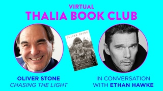 Virtual Thalia Book Club: Oliver Stone, Chasing the Light, in conversation with Ethan Hawke