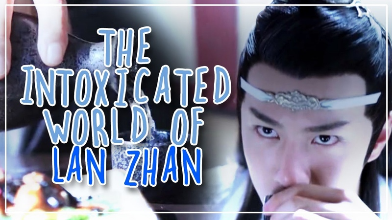 The Intoxicated World of Lan Zhan (The Untamed)