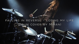 Falling In Reverse - Losing My Life (Drum Cover)